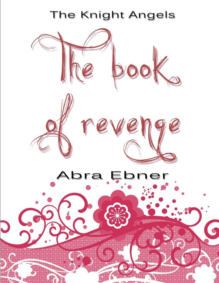 Abra Ebner   The Knight Angels            The Book of Revenge                          1               Traducido en Purple...