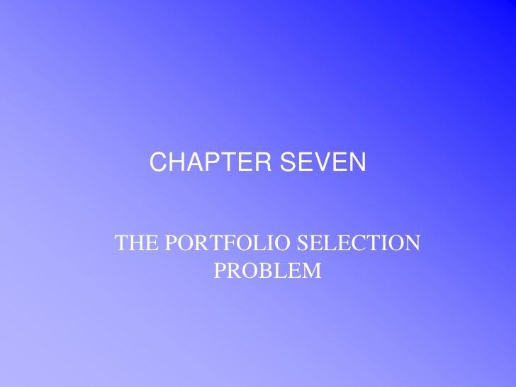 CHAPTER SEVENTHE PORTFOLIO SELECTION       PROBLEM