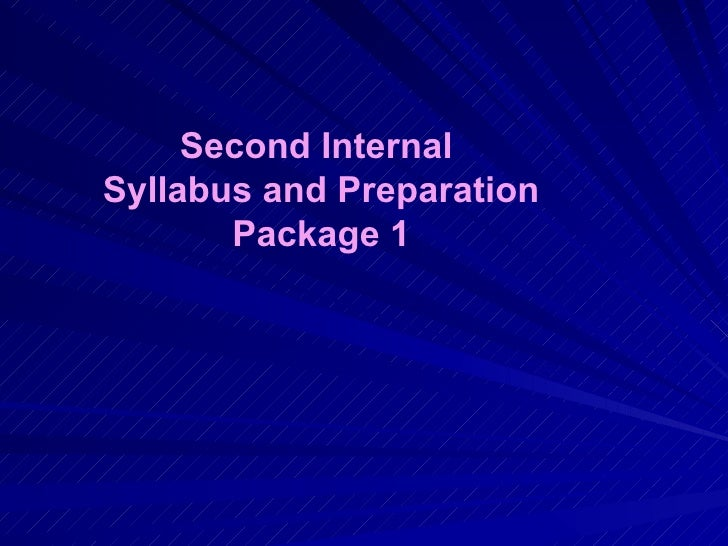 Second Internal  Syllabus and Preparation Package 1