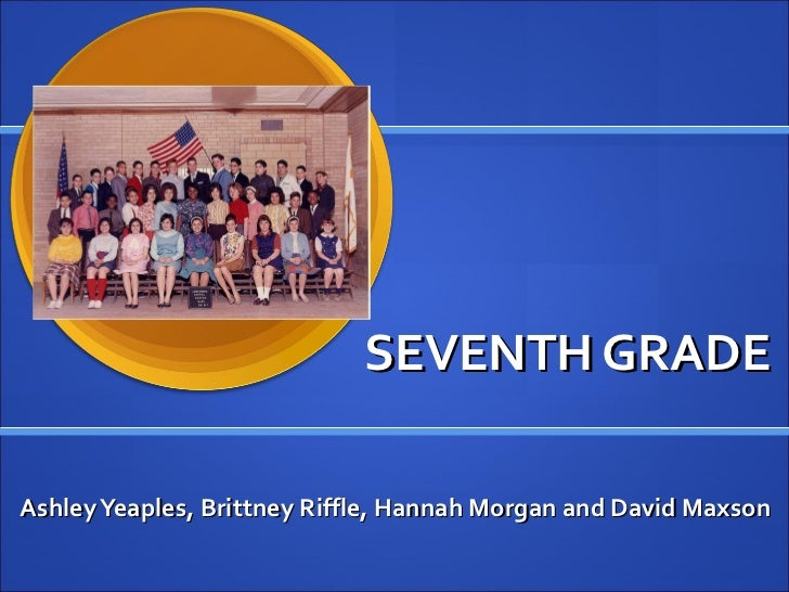 SEVENTH GRADE  Ashley Yeaples, Brittney Riffle, Hannah Morgan and David Maxson