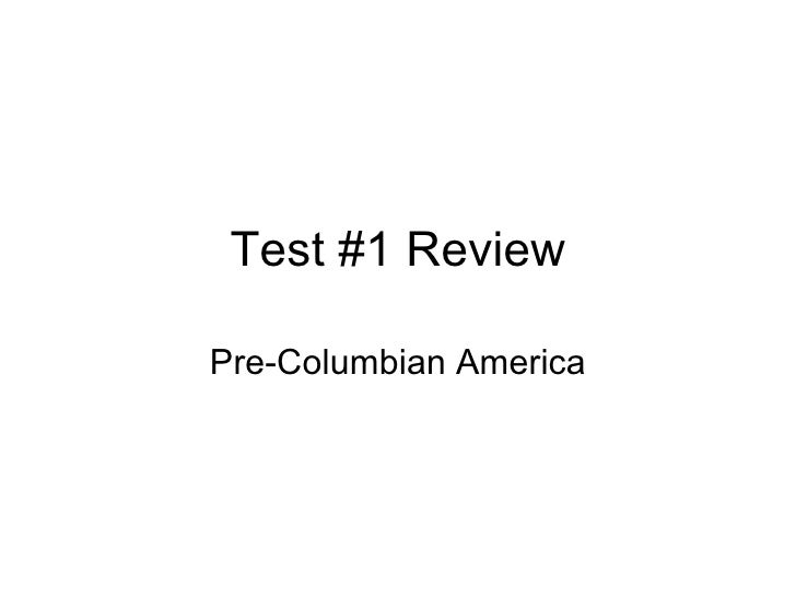 Test #1 Review Pre-Columbian America