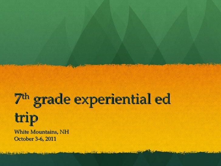 7th grade trip slides 2011 v.2.0
