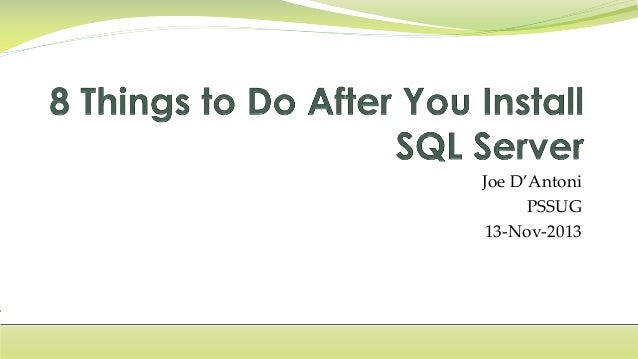 8 Things To Do After You Install SQL Server