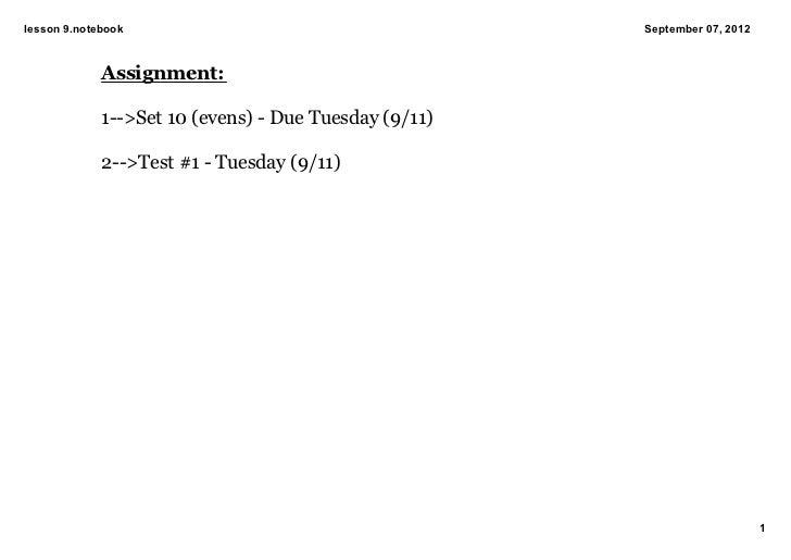 lesson9.notebook                                      September07,2012             Assignment:             1>Set10(...