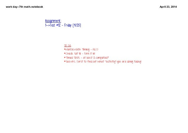 workday7thmath.notebook April23,2014 TODO: *MentalMathTiming-RED *CheckSet81-turnitin! *TimedTests-at...