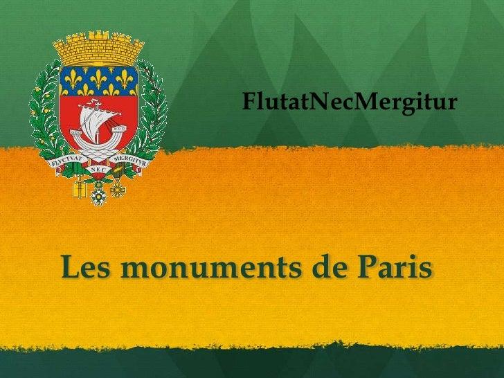 Les monuments de Paris<br />FlutatNecMergitur<br />