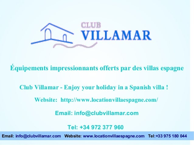Équipements impressionnants offerts par des villas espagne  Points à considérer lors du choix d'une villa Club Villamar - ...