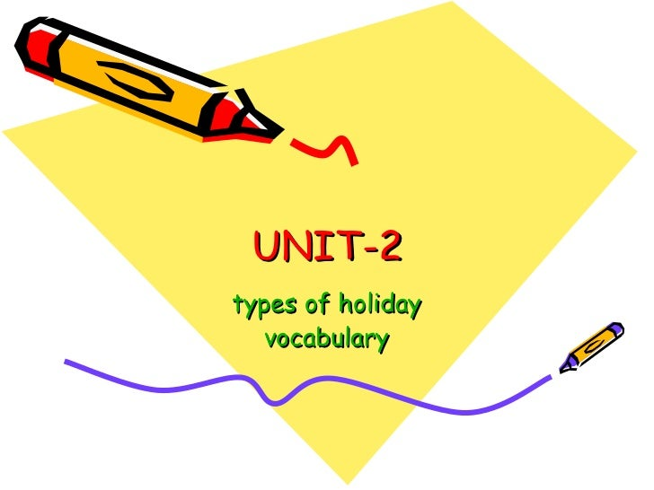 UNIT-2 types of holiday vocabulary
