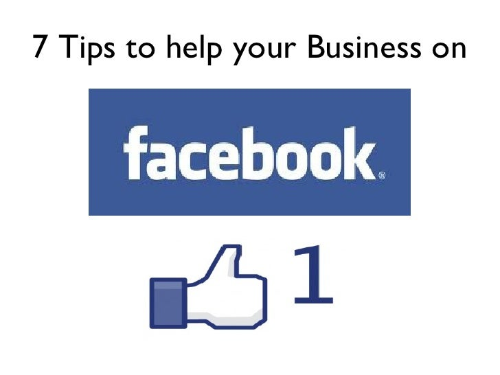 7 tips on Facebook for business