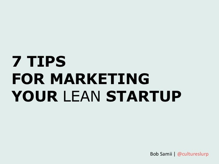 7 Tips for Marketing Your Lean Startup