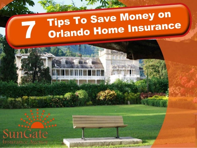 7 tips to save money on orlando home insurance for Ways to save money building a house
