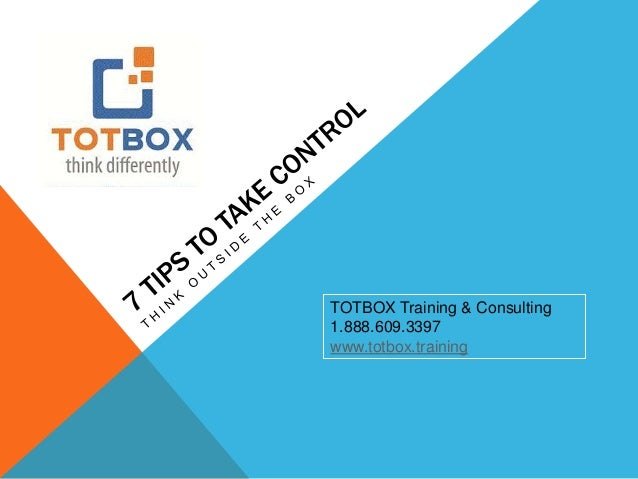 TOTBOX Training & Consulting  1.888.609.3397  www.totbox.training