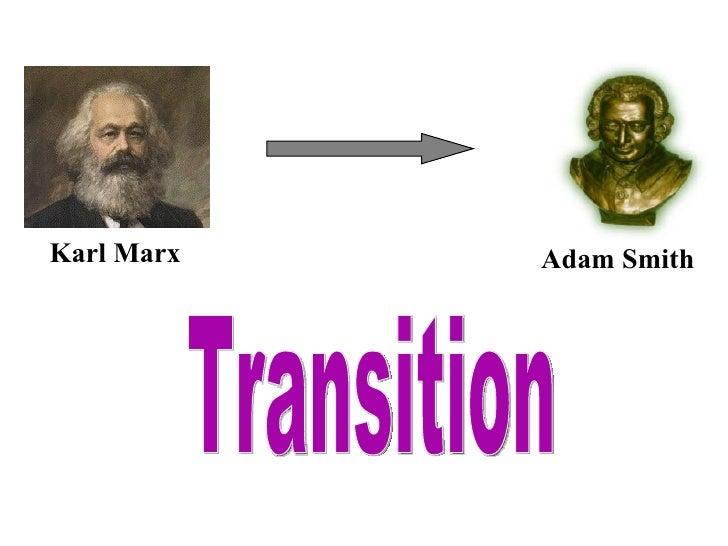 Karl Marx Adam Smith Transition
