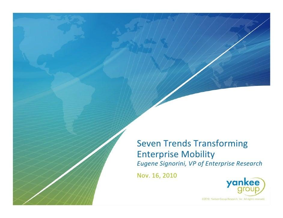 7 Trends Of Enterprise Mobility Nov Webinar Slide Deck Final