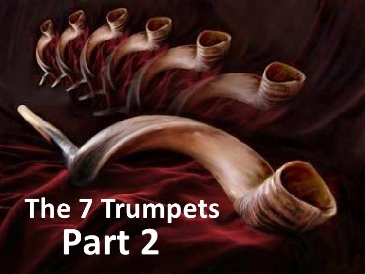 The 7 TrumpetsThe 7 Trumpets  Part II  Part 2