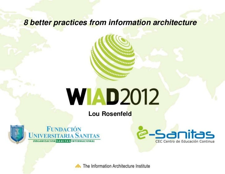 8 better practices from information architecture By: Lou Rosenfeld