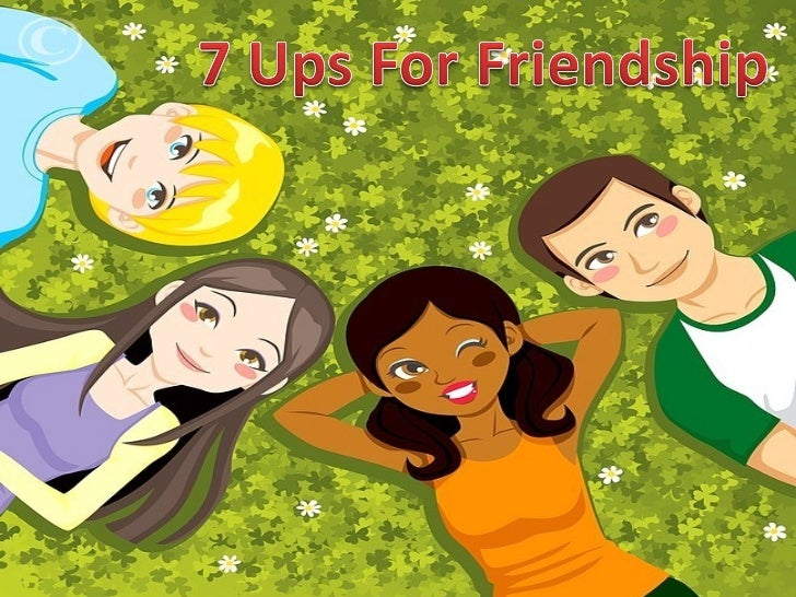 7 ups for friendship