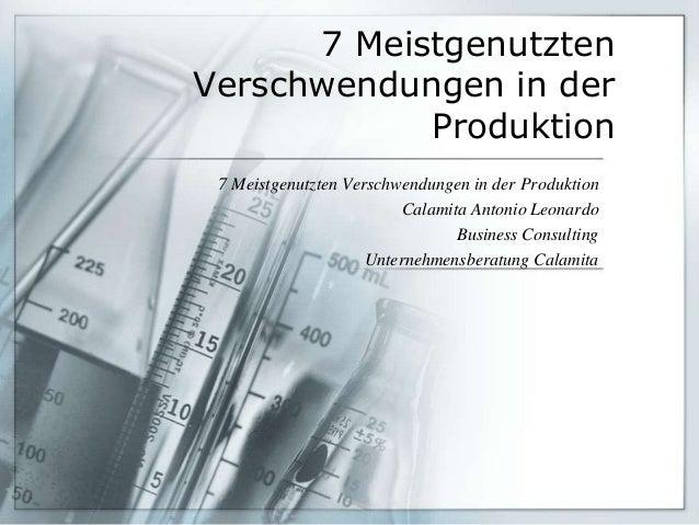7 Meistgenutzten Verschwendungen in der Produktion 7 Meistgenutzten Verschwendungen in der Produktion Calamita Antonio Leo...