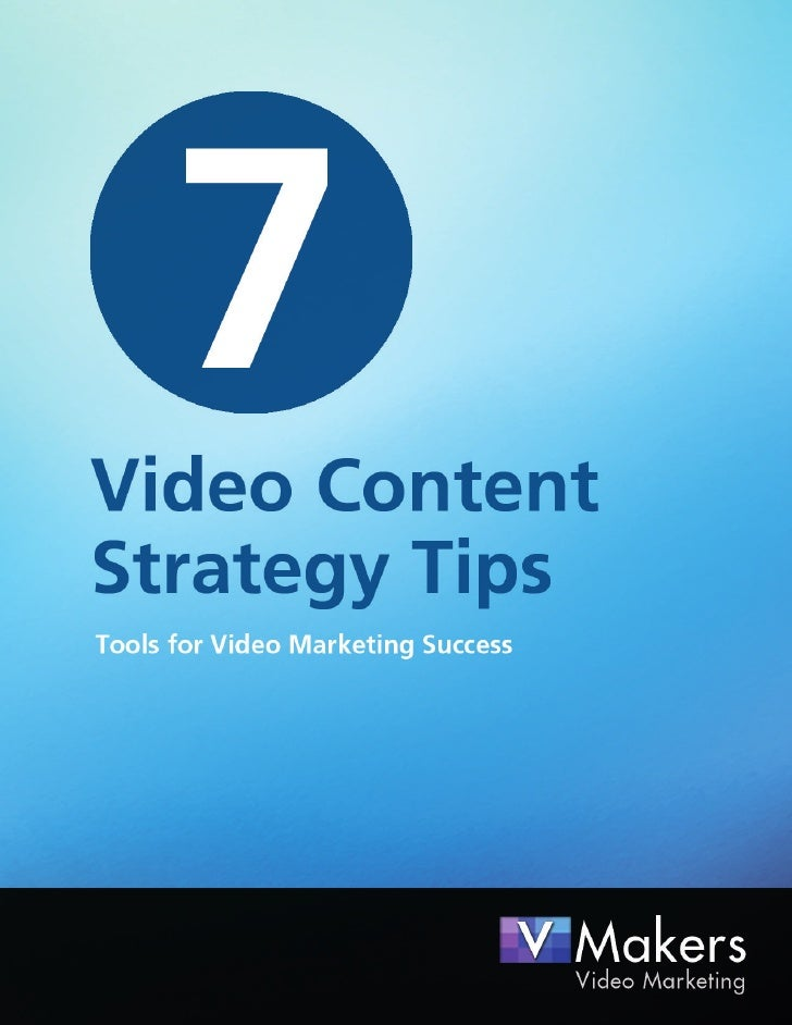 7 Video Content Strategy Tips