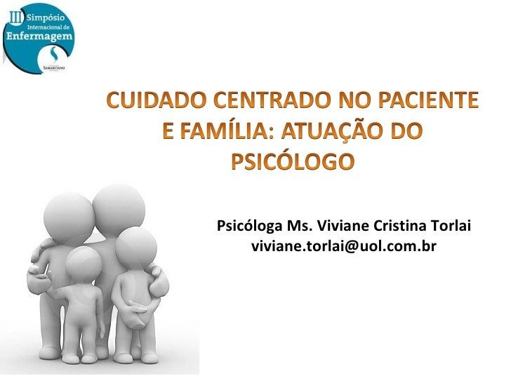 Viviane cuidado centrado no paciente e  familia   psicólogo