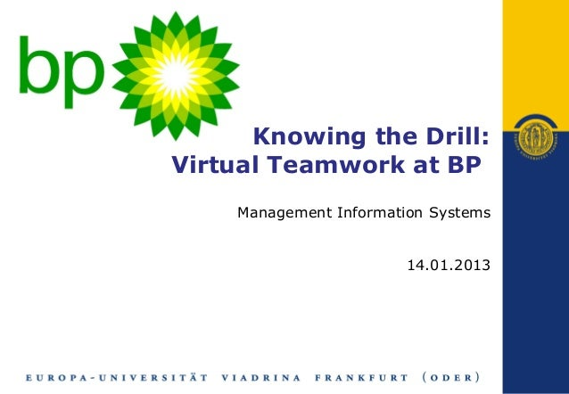 Knowing the Drill:Virtual Teamwork at BP    Management Information Systems                       14.01.2013