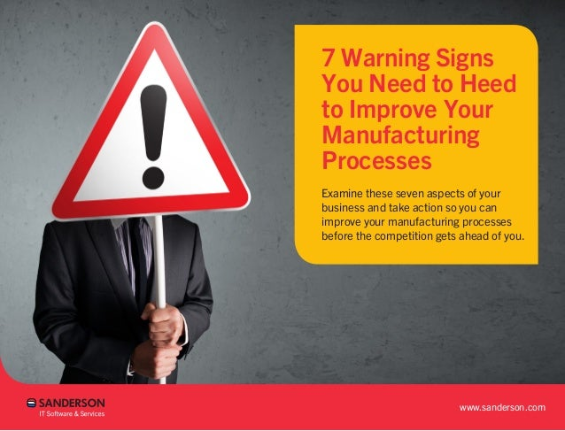7 Warning Signs You Need To Heed To Improve Your Manufacturing Processes