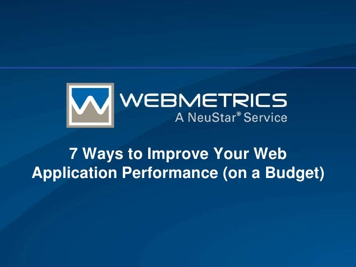 7 Ways To Improve your Web Application Performance On a Budget