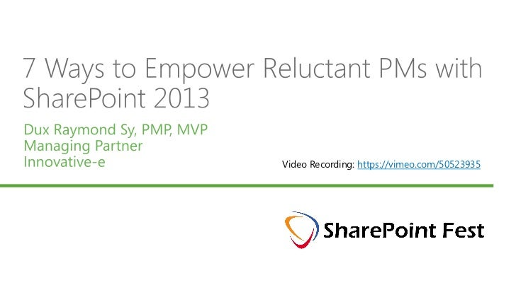 7 Ways to Empower Reluctant PMs with SharePoint 2013