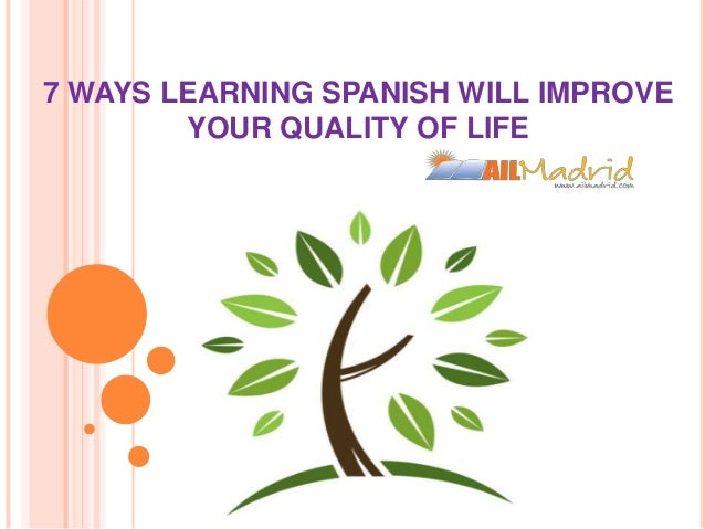 7 Ways of Learning 7 Ways Learning Spanish Will