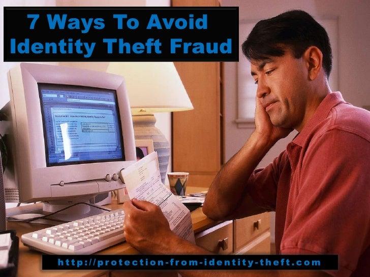 7 Ways To Avoid Identity Theft Fraud