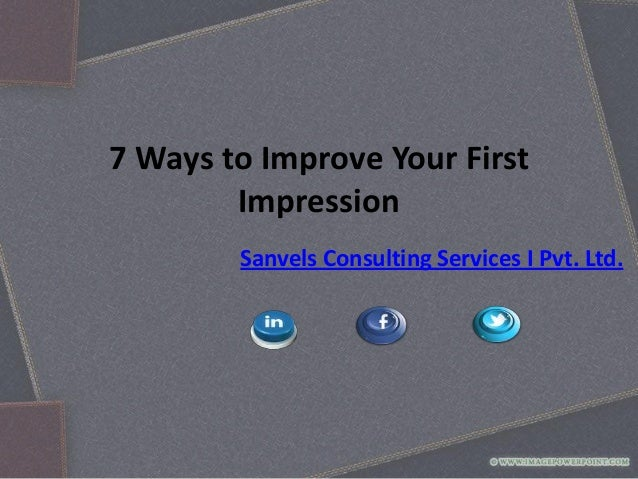 Ways to improve your first impression Ppt