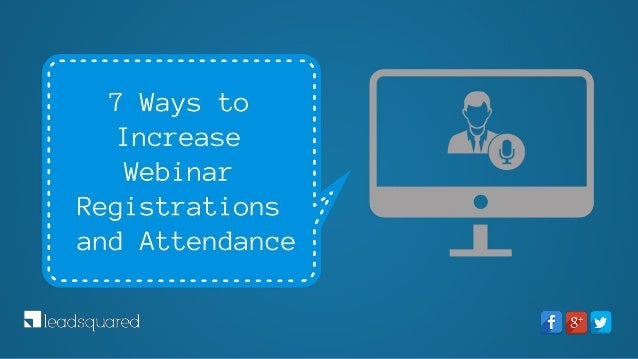 What are Businesses using Webinars for? • Driving awareness • Lead Nurturing • Lead Generation • Cross-Selling/Up-selling ...