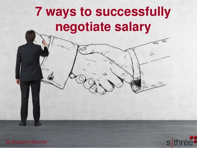 7 ways to successfully negotiate salary