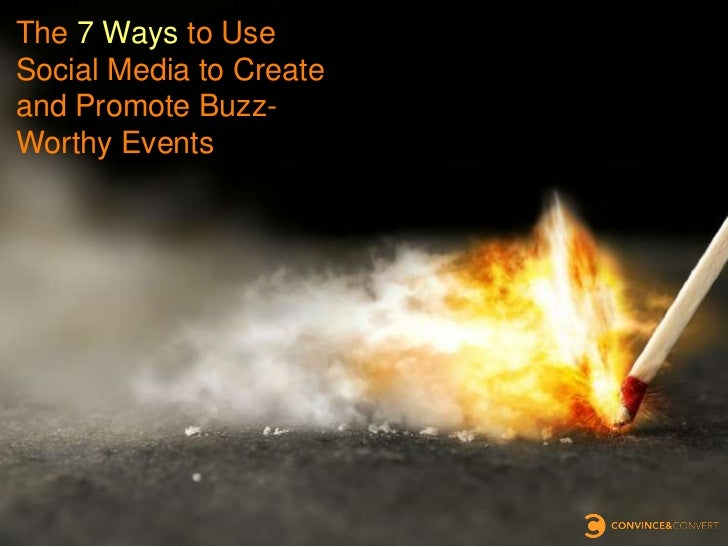 7 Ways To Use Social Media To Create Buzz Worthy Events