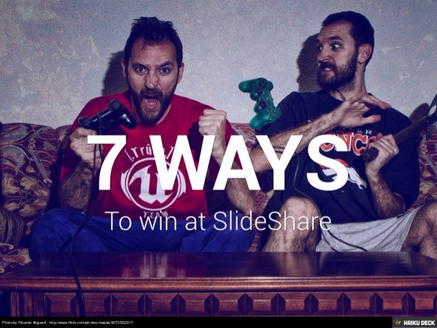 7 Ways To Win At SlideShare