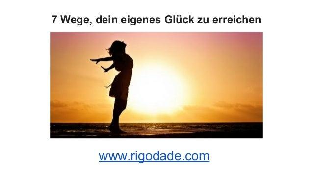 7 Wege, dein eigenes Glück zu erreichen www.rigodade.com
