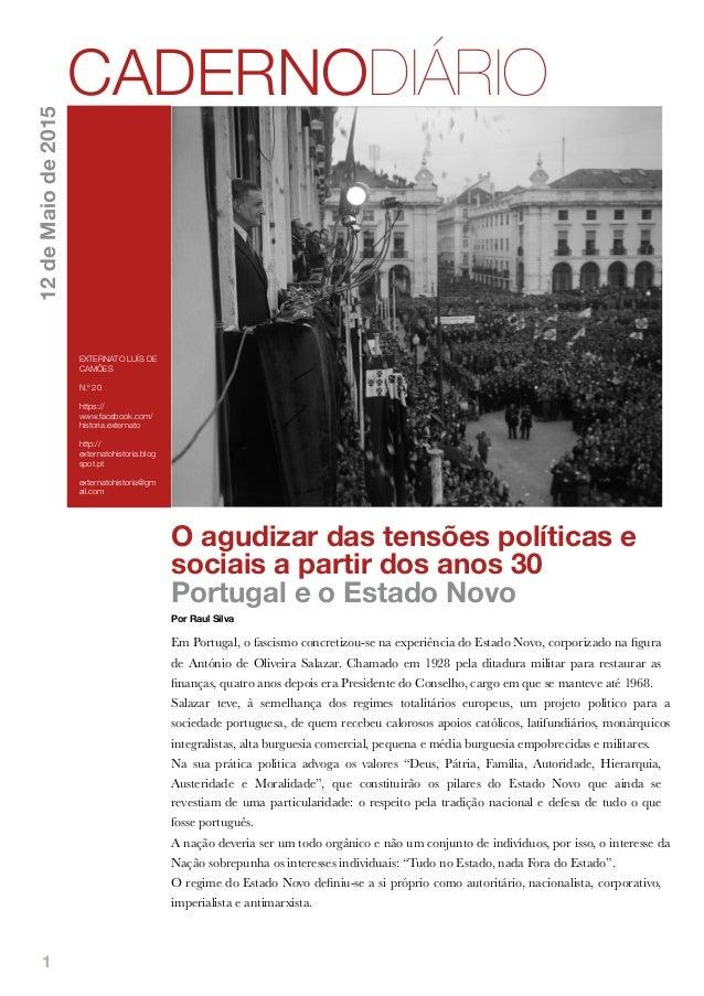 1 O agudizar das tensões políticas e sociais a partir dos anos 30 Portugal e o Estado Novo Por Raul Silva Em Portugal, o f...
