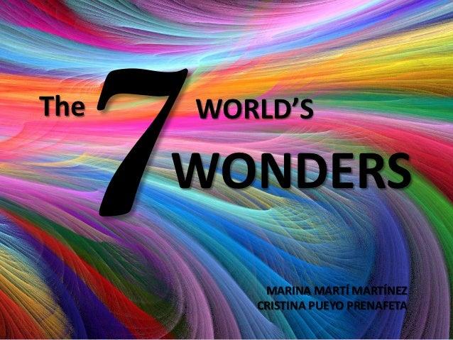 The   WORLD'S      WONDERS          MARINA MARTÍ MARTÍNEZ         CRISTINA PUEYO PRENAFETA
