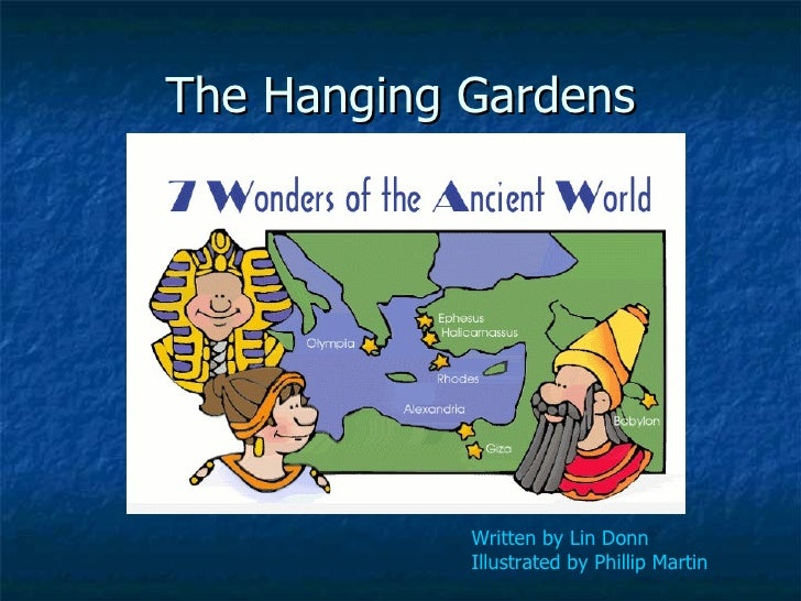 The Hanging Gardens Written by Lin Donn   Illustrated by Phillip Martin