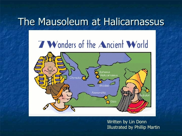 The Mausoleum at Halicarnassus Written by Lin Donn   Illustrated by Phillip Martin