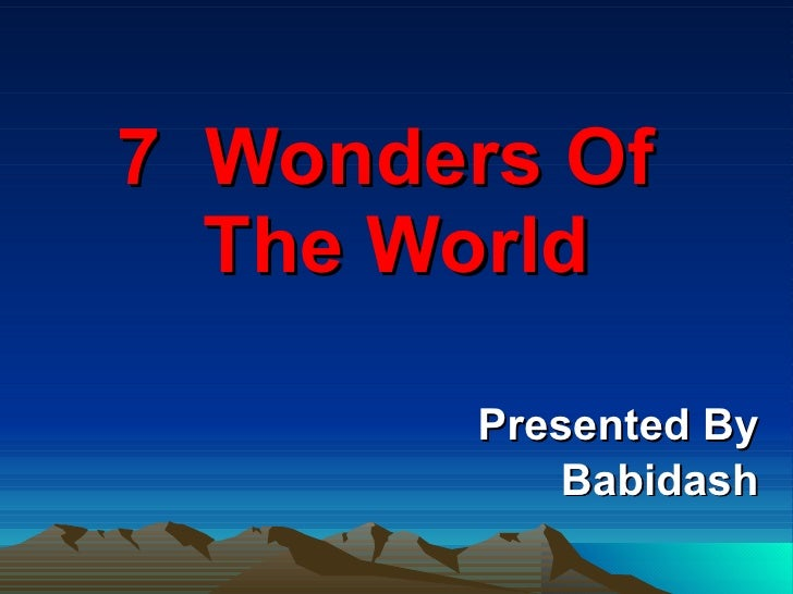 7  Wonders Of  The World Presented By Babidash