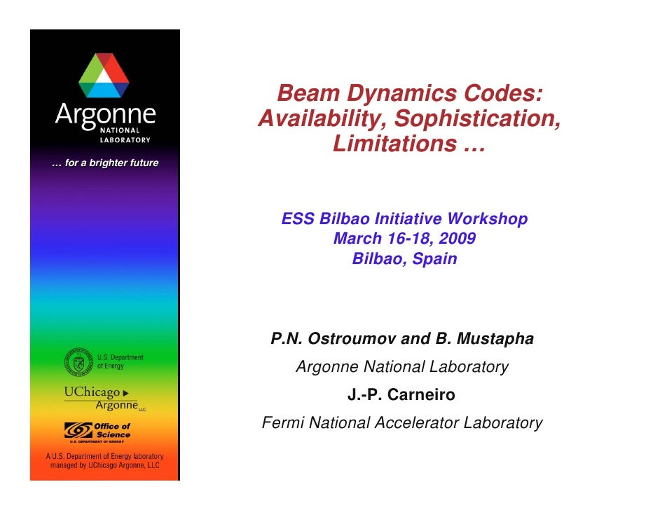 Beam Dynamics Codes: Availability, Sophistication,       Limitations …     ESS Bilbao Initiative Workshop        March 16-...