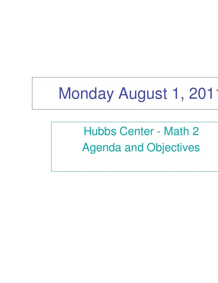 Monday August 1, 2011   Hubbs Center - Math 2   Agenda and Objectives