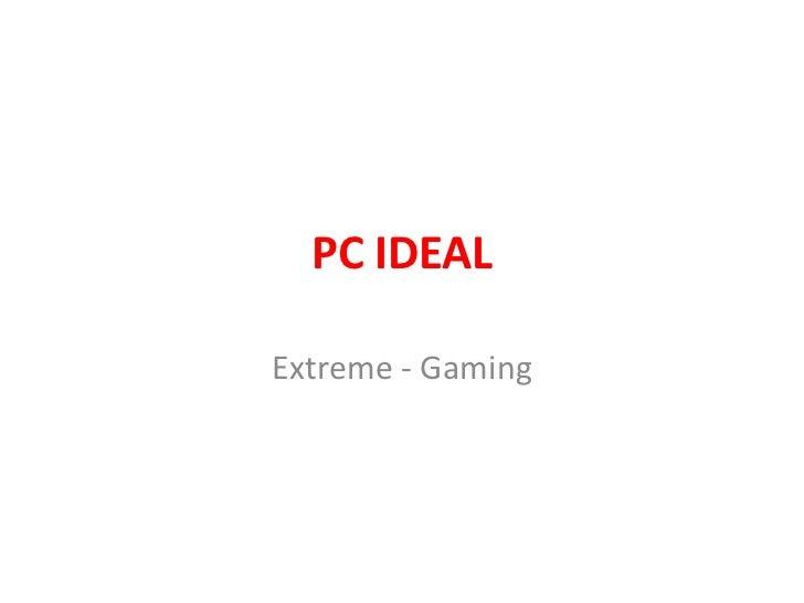PC IDEALExtreme - Gaming