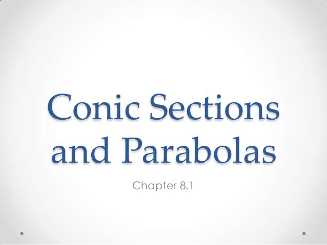 Conic Sectionsand ParabolasChapter 8.1