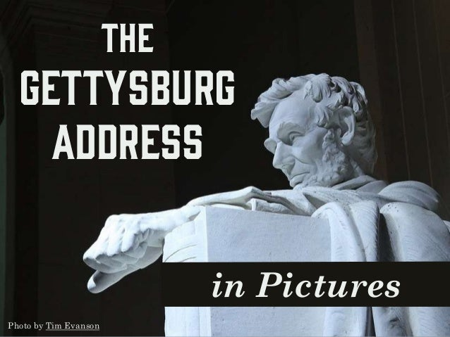 in Pictures The Gettysburg Address Photo by Tim Evanson