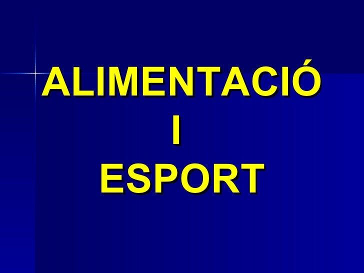 ALIMENTACIÓ I  ESPORT