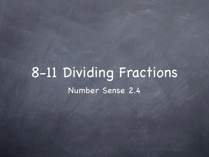 8-11 Dividing Fractions      Number Sense 2.4