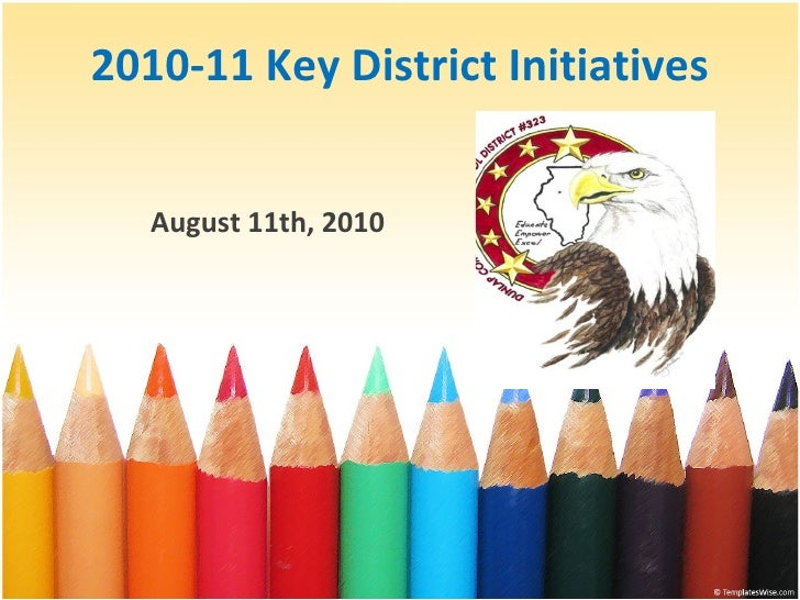 2010-11 Key District Initiatives August 11th, 2010