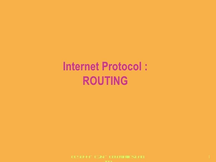 Internet Protocol : ROUTING ET5044 – T2N – Telematics Lab. ITB